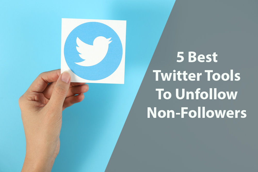 Twitter Tools to Unfollow Non followers