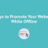 Ways To Promotr your website Offline