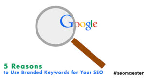 Branded Keywords For SEO