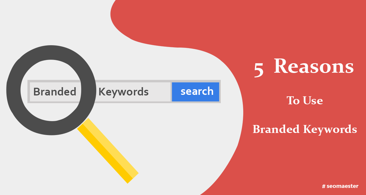 5 Reasons to Use Branded Keywords for Your SEO