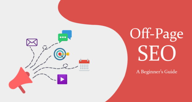 A Beginner's Guide On Off-Page SEO:
