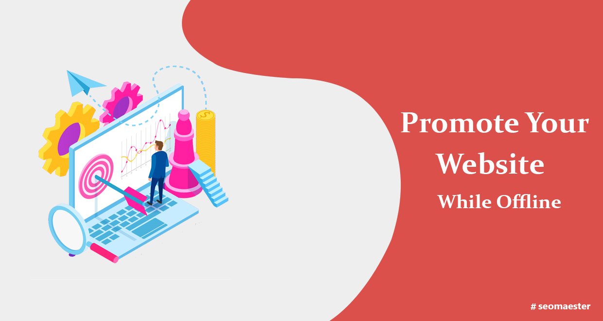 Promote Your Website While Offline
