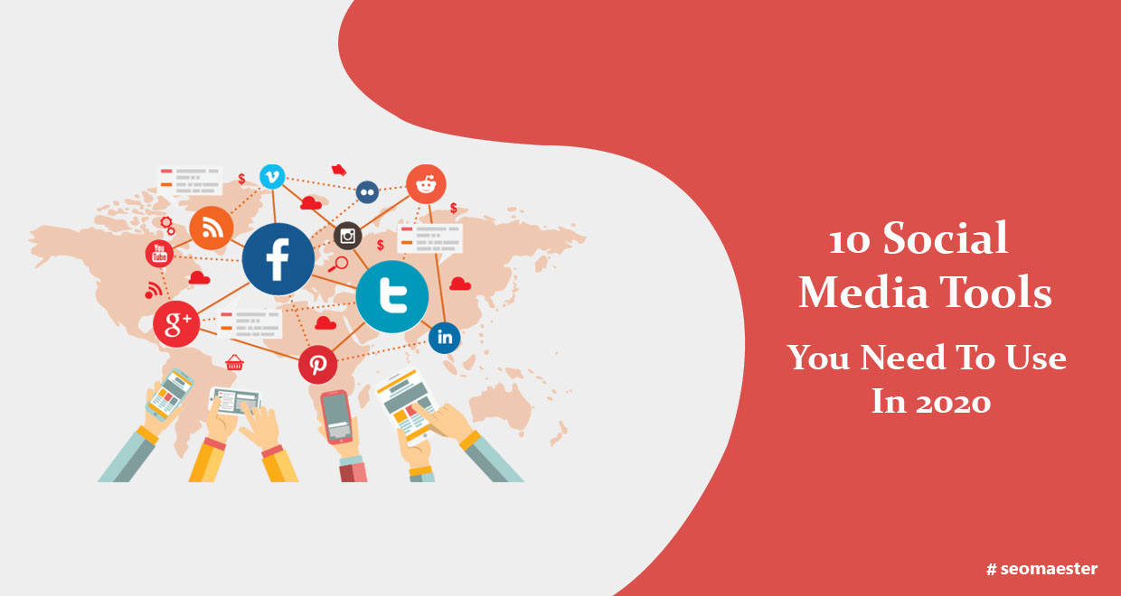 10 Social Media Tools You Need To Use In 2021