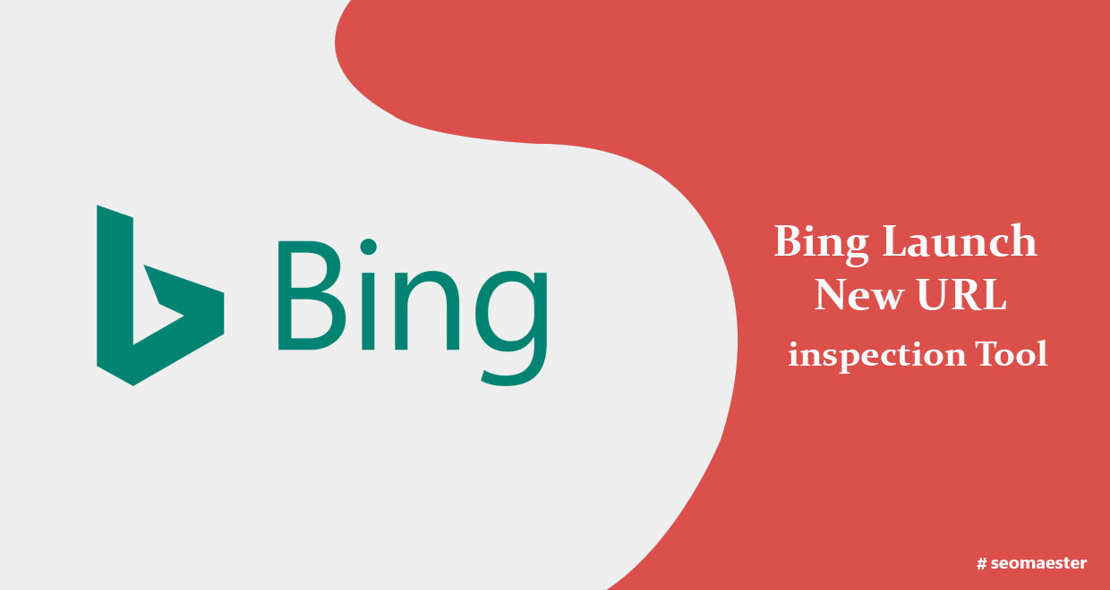 Bing Just Announced a New URL Inspection Tool