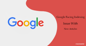 Google Facing Indexing Issue With New Articles