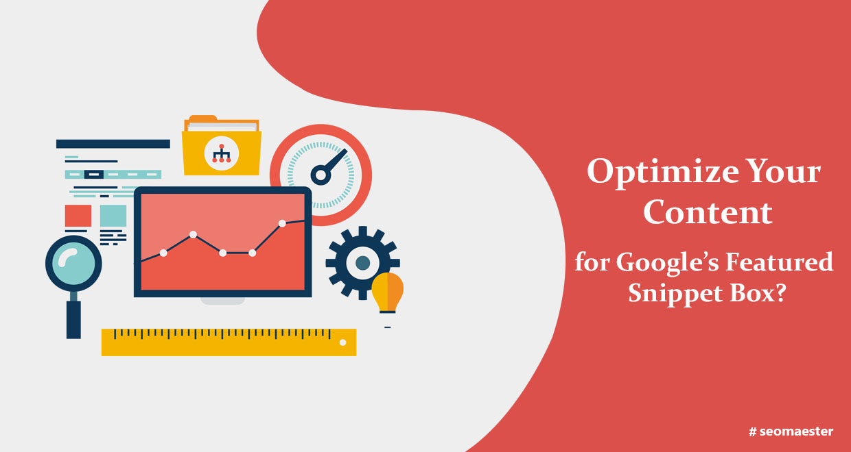 How to Optimize Your Content for Google's Featured Snippet Box?