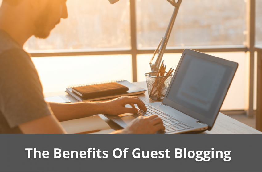 Guest Blogging: How It Can Help You Build Your Domain Authority